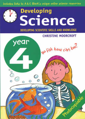 Developing Science: Year 4 Developing Scientific Skills and Knowledge by Christine Moorcroft