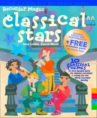 Recorder Magic Classical Stars 10 Classical Themes in Four Graded Parts for Descant Recorders + Extras for the Whole Recorder Family by Jane Sebba, David Moses