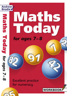 Maths Today for Ages 7-8 by Andrew Brodie
