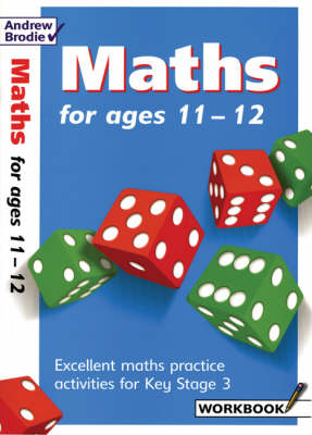 Maths for Ages 11-12 Workbook by Andrew Brodie, Keith Culham