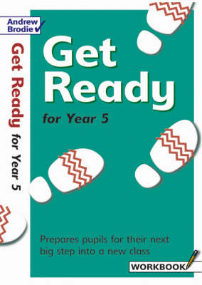 Get Ready for Year 5 Workbook by Andrew Brodie, Judy Richardson