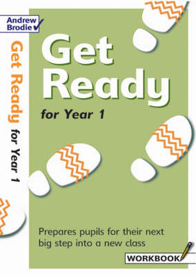 Get Ready for Year 1 by Andrew Brodie, Judy Richardson
