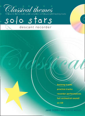 Recorder Magic Classical Themes Solo Stars 10 Favourite Themes by the Great Composers by Jane Sebba, David Moses
