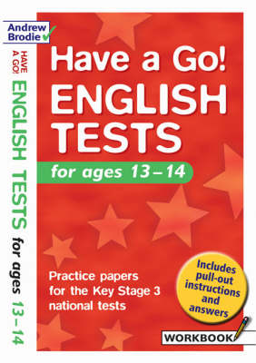 Have a Go English Tests For Ages 13-14 by Andrew Brodie, Judy Richardson
