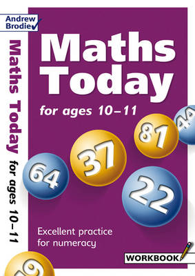Maths Today for Ages 10-11 by Andrew Brodie