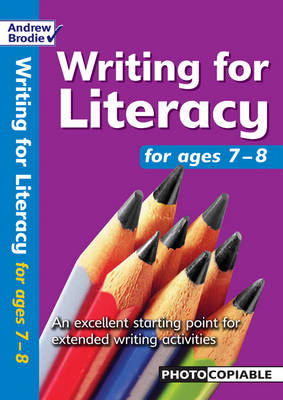 Writing for Literacy for Ages 7-8 by Andrew Brodie, Judy Richardson
