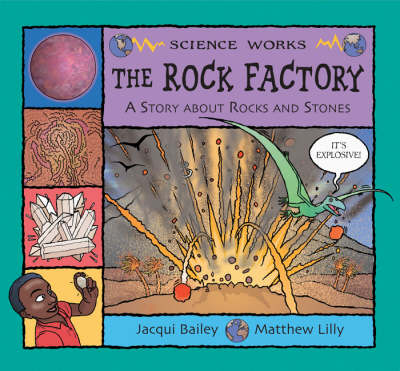 The Rock Factory A Story About Rocks and Stones by Jacqui Bailey