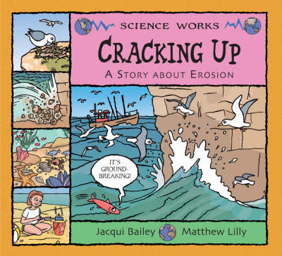 Cracking Up The Story of Erosion by Jacqui Bailey