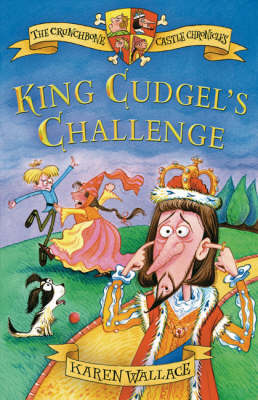 King Cudgel's Challenge Crunchbone Castle Chronicles by Karen Wallace