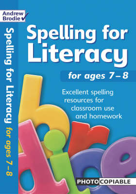 Spelling for Literacy For Ages 7-8 by Andrew Brodie, Judy Richardson