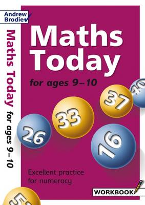 Maths Today for Ages 9-10 by Andrew Brodie