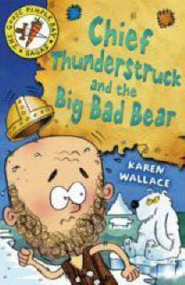 Chief Thunderstruck and the Big Bad Bear by Karen Wallace