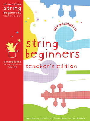 Abracadabra String Beginners by Katie Wearing, Frankie Henry, Elaine Scott, Chris Maybank