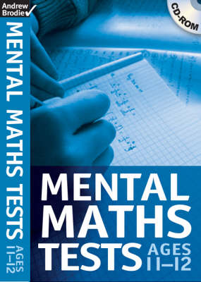 Mental Maths Tests for Ages 11-12 by Andrew Brodie