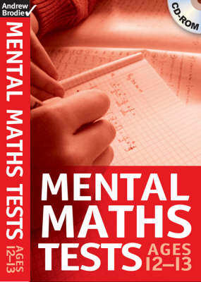 Mental Maths Tests Age 12-13 by Andrew Brodie