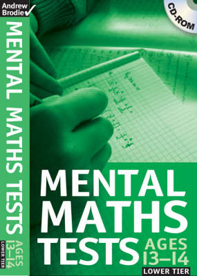 Mental Maths Tests 13-14 Lower Tier by Andrew Brodie