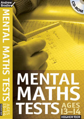 Mental Maths Tests 13-14 Higher Tier by Andrew Brodie