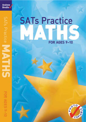 SATs Practice Maths For Ages 9-10 by Andrew Brodie