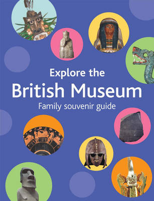 Explore the British Museum A Family Souvenir Guide by Richard Woff