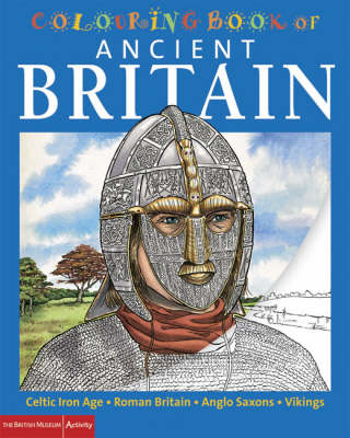The British Museum Colouring Book of Ancient Britain by Patricia Hanson, Richard Parkinson, Stephen Crummy, John Green