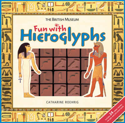 Fun with Hieroglyphs by Catherine Roehrig