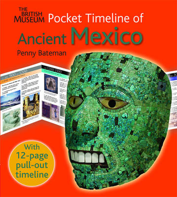 The British Museum Pocket Timeline of Ancient Mexico by Penny Bateman