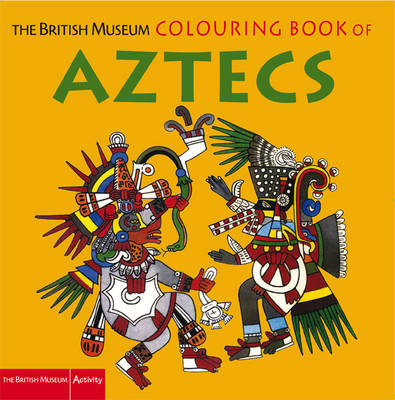 The British Museum Colouring Book of Aztecs by Hans Rashbrook