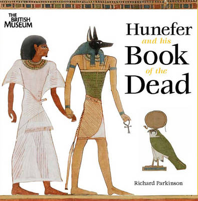 Hunefer and His Book of the Dead by Richard Parkinson