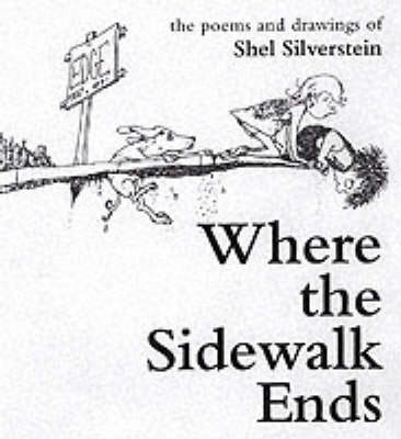 A Where the Sidewalk Ends by Shel Silverstein