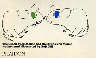 The Green Eyed Mouse and the Blue-Eyed Mouse by Bob Gill