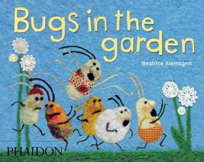 Bugs in the Garden by Beatrice Alemagna