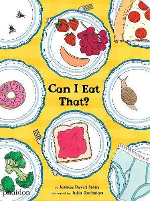 Can I Eat That? by Joshua David Stein, Julia Rothman, Meagan Bennett