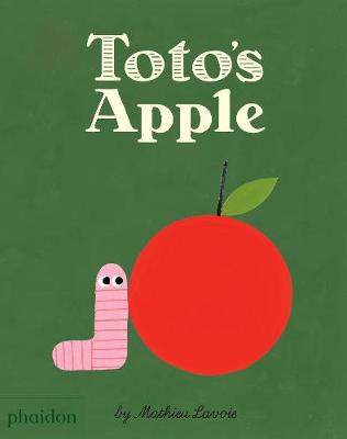Toto's Apple by Mathieu Lavoie, Meagan Bennett