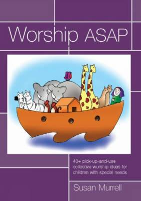 Worship ASAP 40+ Pick-up and Use Ideas for Collective Worship by Susan Murrell