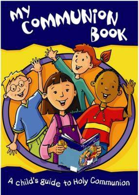 My Communion Book A Child's Guide to Holy Communion by Diana Murrie, Kathleen Crawford
