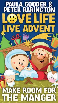 Love Life Live Advent Kids Single Copy Make Room for the Manger by Paula Gooder, Peter Babington