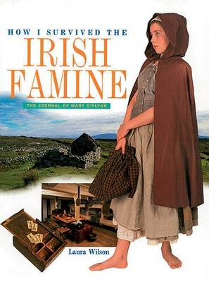 How I Survived the Irish Famine by Laura Wilson