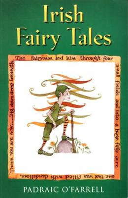 Irish Fairy Tales by Padraic O'Farrell