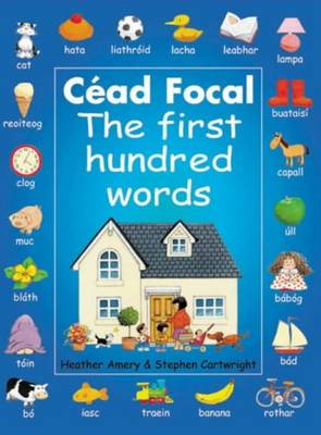 Cead Focal The First Hundred Words by Heather Amery, Stephen Cartwright