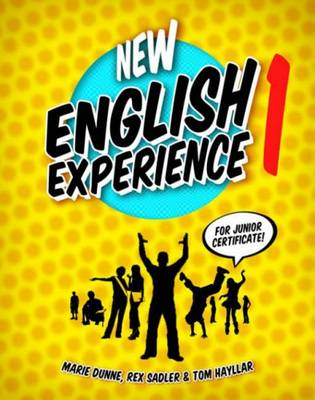 New English Experience For Junior Certificate by Marie Dunne, Rex K. Sadler, Tom Hayllar