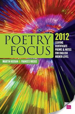 Poetry Focus by Martin Kieran, Frances Rocks
