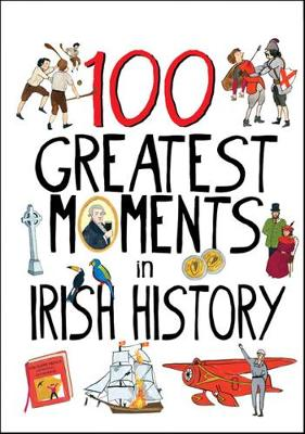 100 Greatest Moments in Irish History by Tara Gallagher, Alyssa Peacock