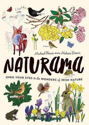 Naturama Open Your Eyes to the Wonders of Irish Nature by Michael Fewer