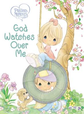 Precious Moments: God Watches Over Me Prayers and Thoughts from Me to God by Thomas Nelson