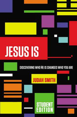 Jesus is Student Edition Discovering Who He is Changes Who You are by Judah Smith