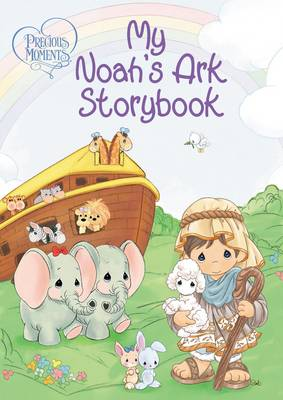 Precious Moments: My Noah's Ark Storybook by Precious Moments