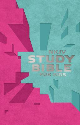 NKJV Study Bible for Kids Pink/Teal Cover The Premiere NKJV Study Bible for Kids by