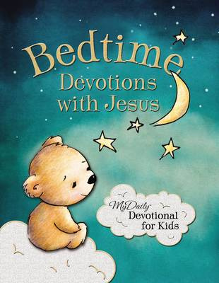 Bedtime Devotions with Jesus My Daily Devotional for Kids by Johnny Hunt