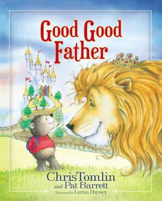 Good Good Father by Chris Tomlin, Pat Barrett