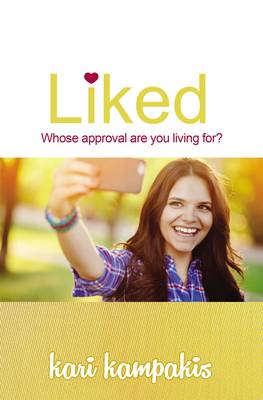 Liked Whose Approval are You Living for? by Kari Kampakis